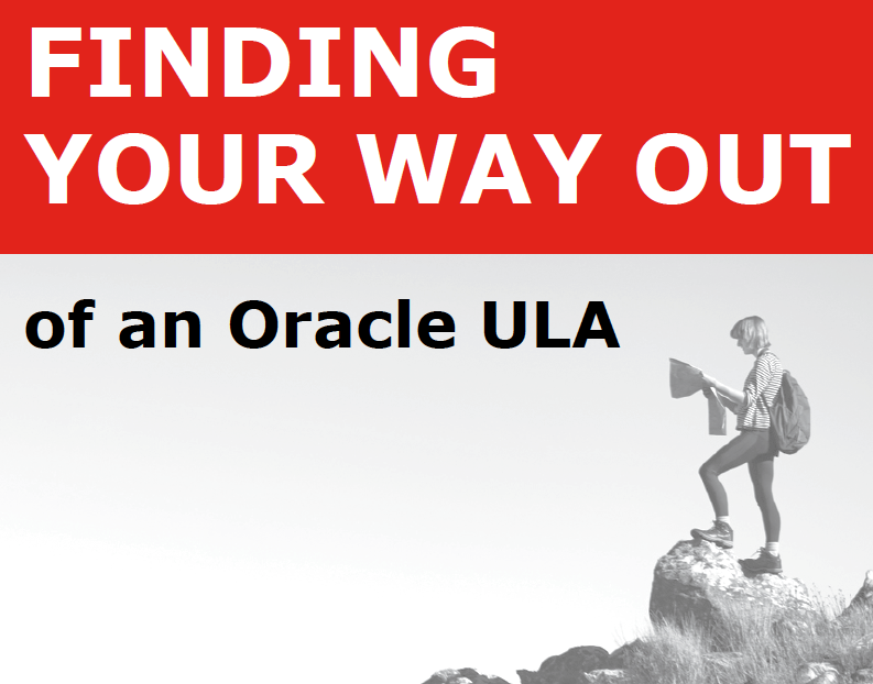 Finding your way out of an Oracle ULA