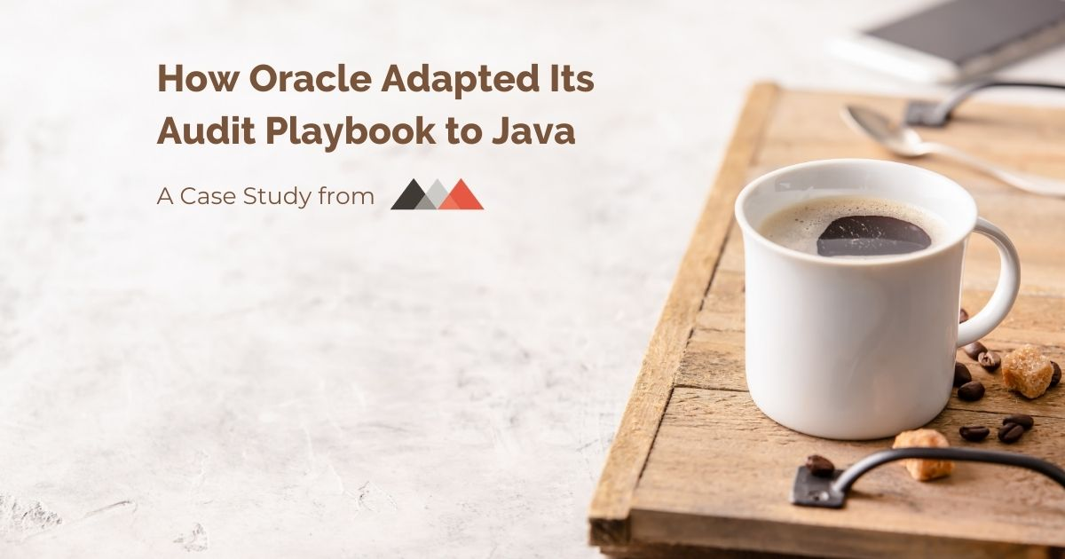 how Oracle adapted its audit playbook to Java