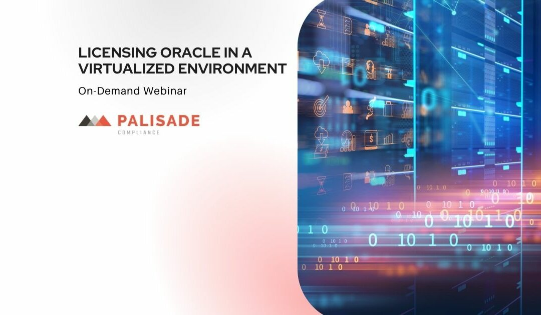 Licensing Oracle in a Virtualized Environment (Webinar)