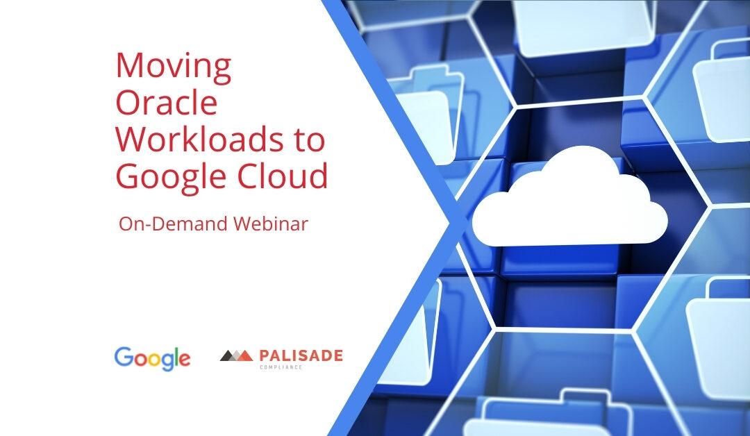 Moving Oracle Workloads to Google Cloud (Webinar)